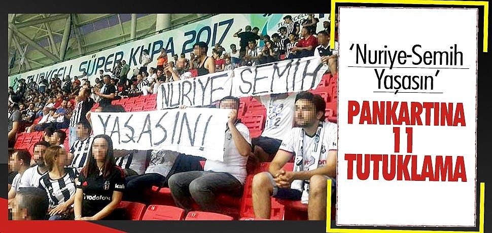 'Nuriye-Semih Yaşasın' pankartına 11 tutuklama