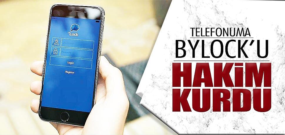 'Telefonuma ByLock'u hakim kurdu'