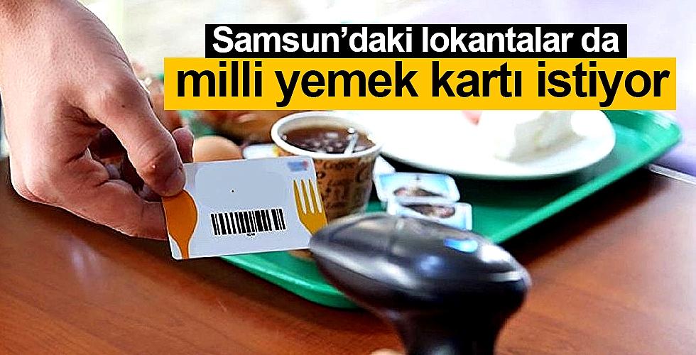 Samsun'daki lokantalar da milli yemek kartı istiyor