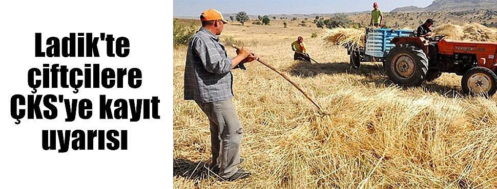Ladik'te çiftçilere ÇKS'ye kayıt uyarısı