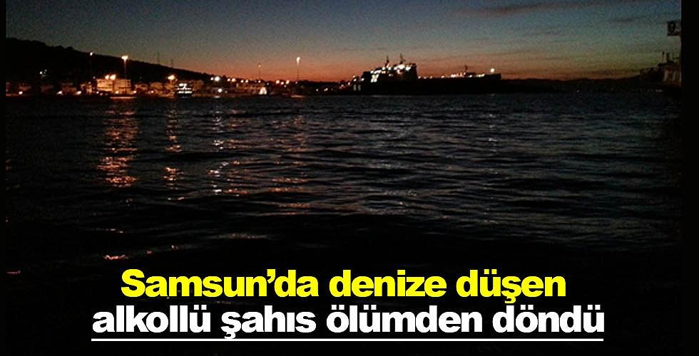 Samsun'da denize düşen alkollü şahıs ölümden döndü