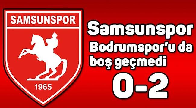 Samsunspor Bodrumspor'u da boş geçmedi