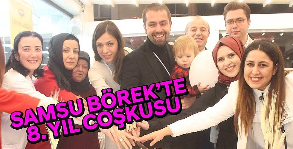 SAMSU BÖREK'TE 8. YIL COŞKUSU