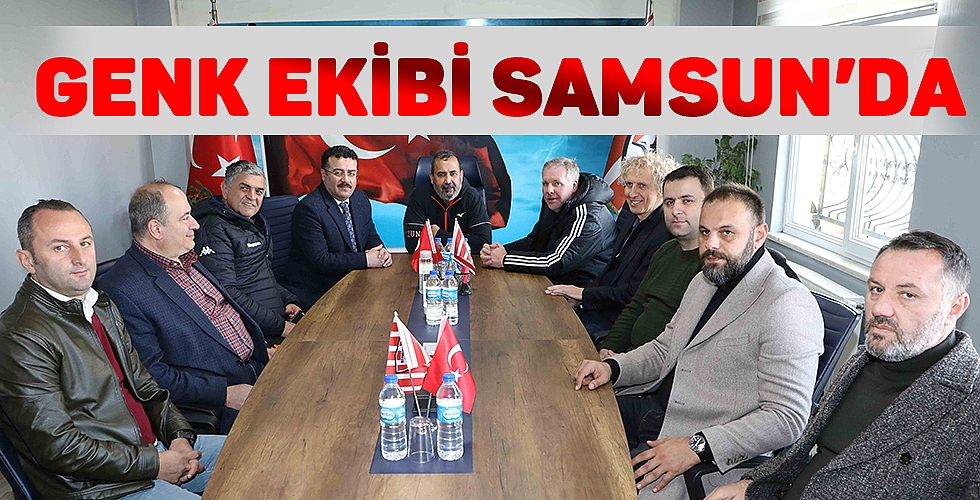 GENK EKİBİ SAMSUN'DA