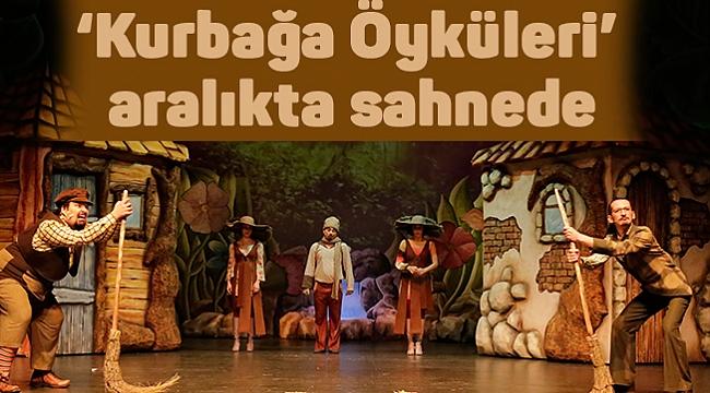 'Kurbağa Öyküleri'  aralıkta sahnede