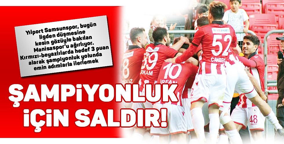ŞAMPİYONLUK İÇİN SALDIR!