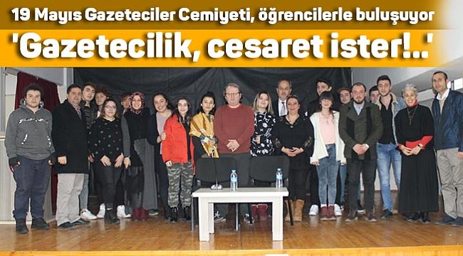 19 Mayıs Gazeteciler Cemiyeti, öğrencilerle buluşuyor