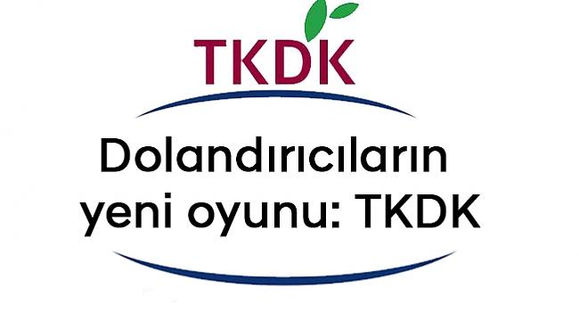 Dolandırıcıların yeni oyunu: TKDK