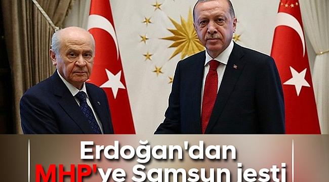 Erdoğan'dan MHP'ye Samsun jesti