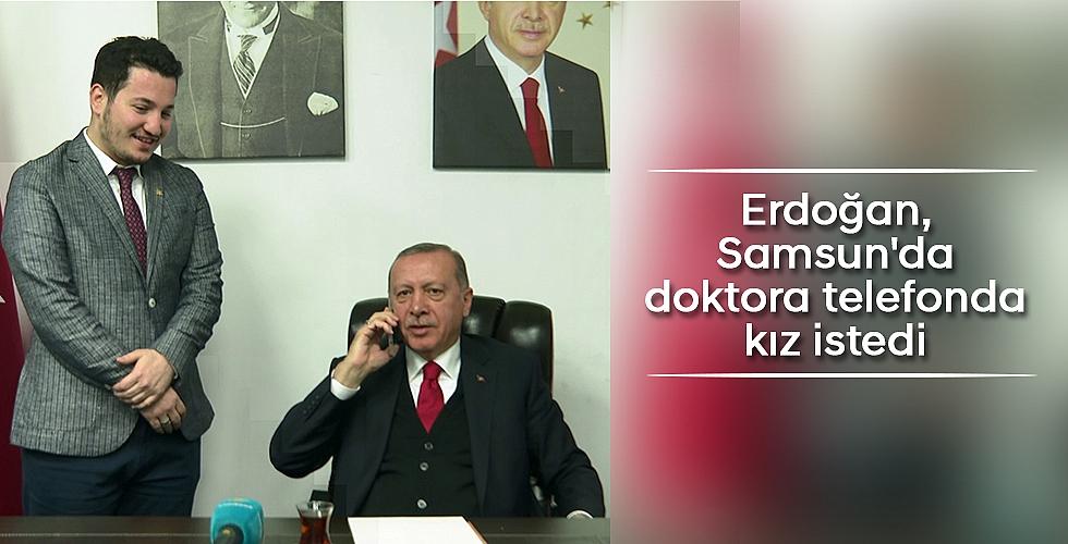 Erdoğan, Samsun'da  doktora telefonda kız istedi