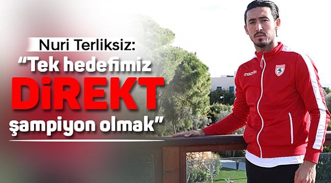 """Nuri Terliksiz: """"Tek hedefimiz direkt şampiyon olmak"""""""