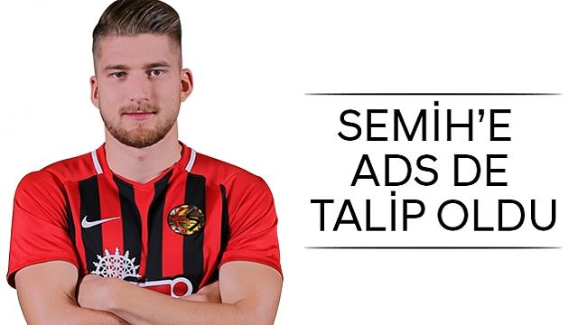 SEMİH'E ADS DE TALİP OLDU