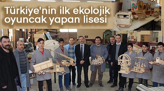 Türkiye'nin ilk ekolojik oyuncak yapan lisesi