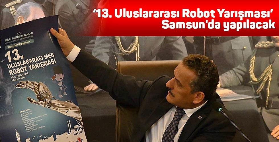 '13. Uluslararası Robot Yarışması' Samsun'da yapılacak