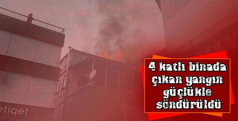 4 katlı binada çıkan yangın güçlükle söndürüldü