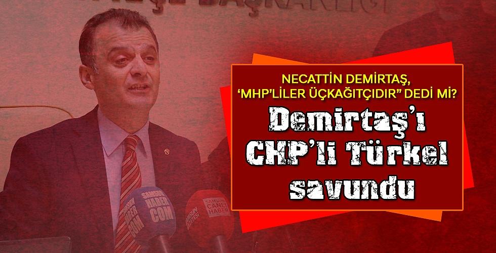 Demirtaş'ı CHP'li Türkel savundu