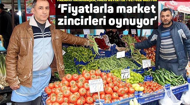 'Fiyatlarla market zincirleri oynuyor'