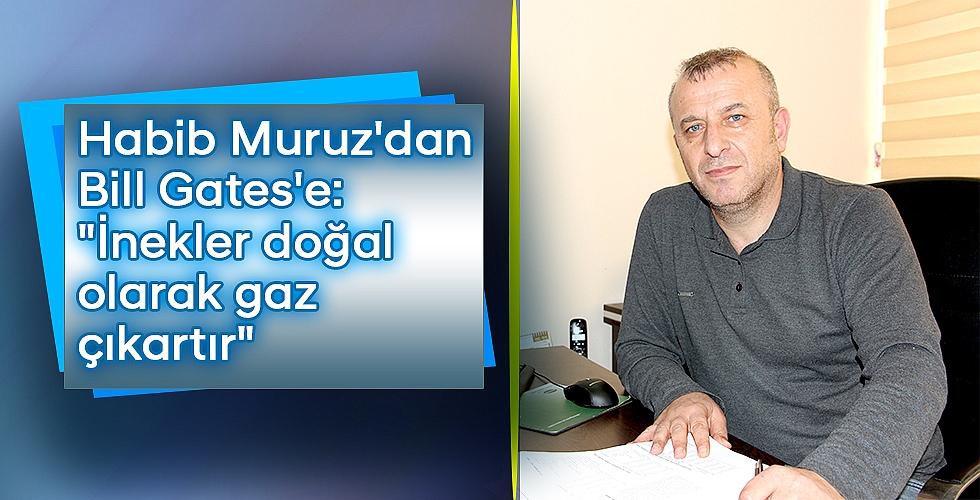 Habib Muruz'dan Bill Gates'e: