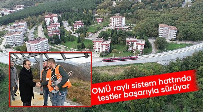 OMÜ raylı sistem hattında testler başarıyla sürüyor