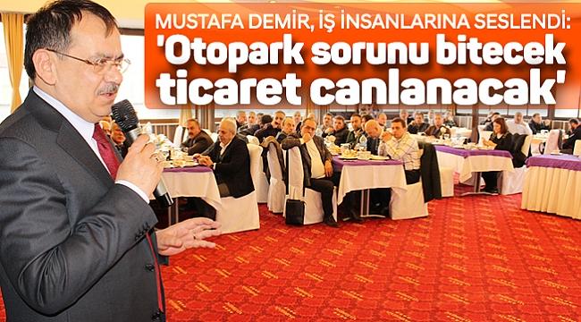 'Otopark sorunu bitecek ticaret canlanacak'