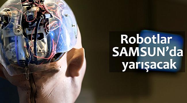 Robotlar Samsun'da yarışacak
