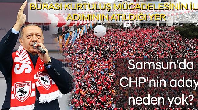 Samsun'da CHP'nin adayı neden yok?