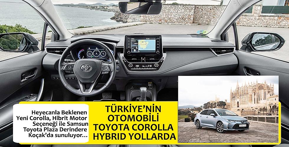 TÜRKİYE'NİN OTOMOBİLİ TOYOTA COROLLA HYBRID YOLLARDA