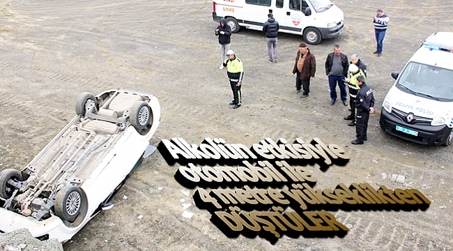 Alkolün etkisiyle otomobil ile 4 metre yükseklikten düştüler
