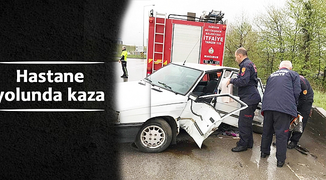 Hastane yolunda kaza