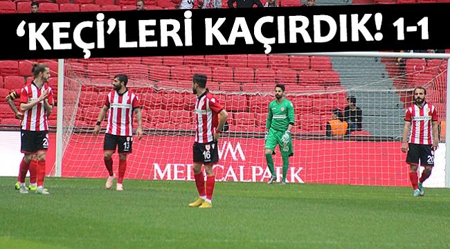 'KEÇİ'LERİ KAÇIRDIK! 1-1