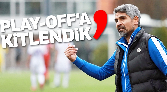'PLAY-OFF'A KİTLENDİK'