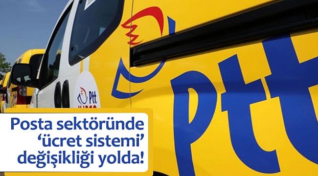 Posta sektöründe 'ücret sistemi' değişikliği yolda!