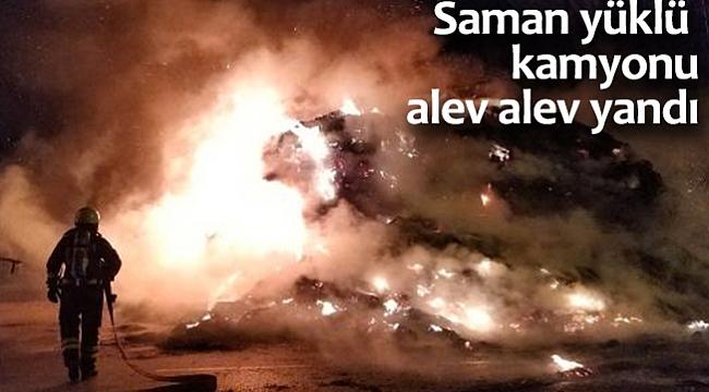 Saman yüklü kamyonu alev alev yandı
