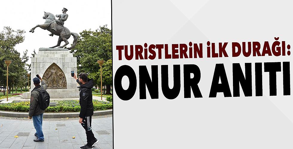 Turistlerin ilk durağı: Onur Anıtı