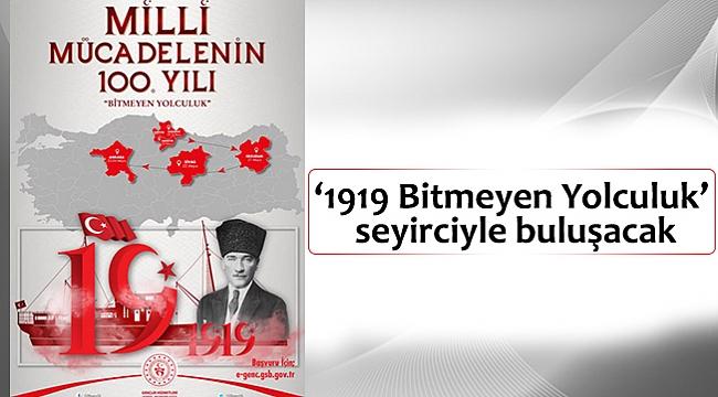 '1919 Bitmeyen Yolculuk'  seyirciyle buluşacak