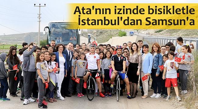 Ata'nın izinde bisikletle  İstanbul'dan Samsun'a