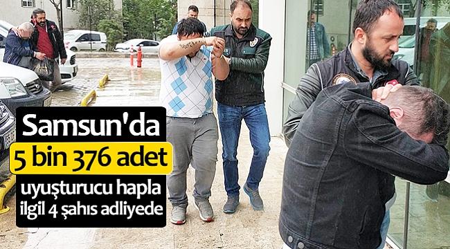 Samsun'da 5 bin 376 adet uyuşturucu hapla ilgili 4 şahıs adliyede