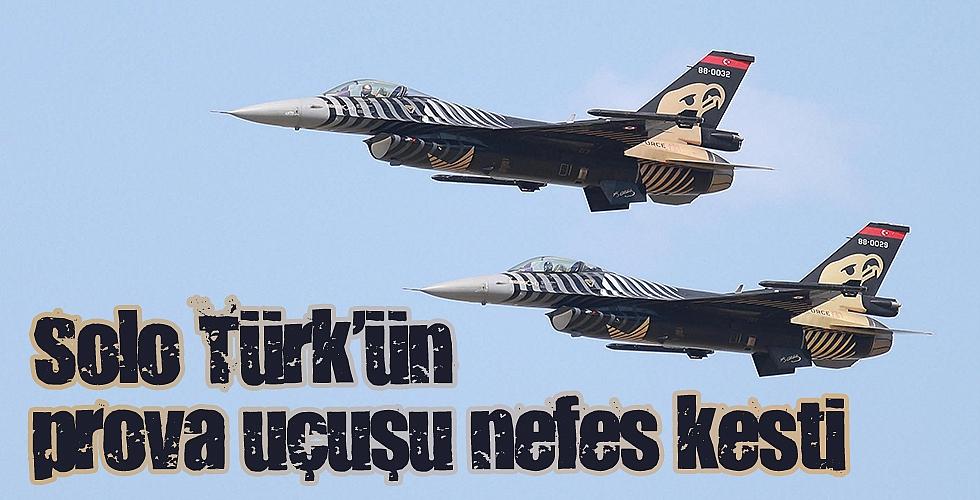 Solo Türk'ün prova uçuşu nefes kesti