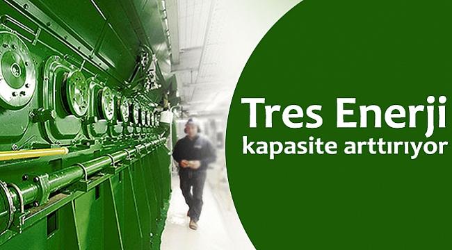 Tres Enerji kapasite arttırıyor