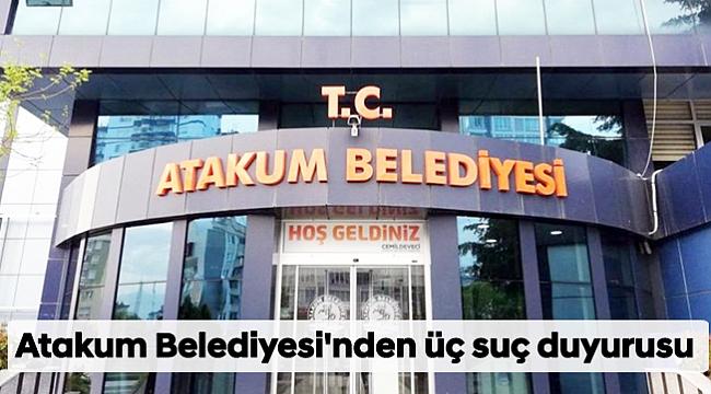 Atakum Belediyesi'nden üç suç duyurusu