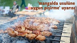 'mangalda usulüne uygun pişirme' uyarısı