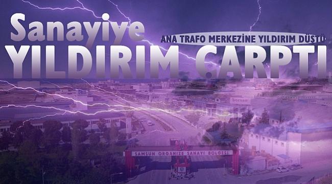 Samsun'da sanayiyi yıldırım çarptı