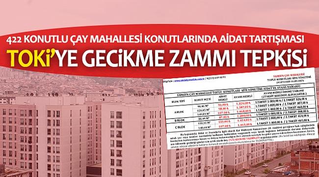 TOKİ'YE GECİKME ZAMMI TEPKİSİ