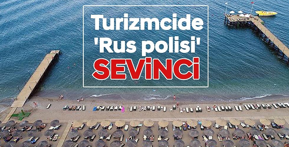 Turizmcide 'Rus polisi' sevinci