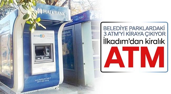 İlkadım'dan kiralık ATM
