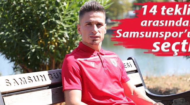 14 teklif arasından Samsunspor'u seçti