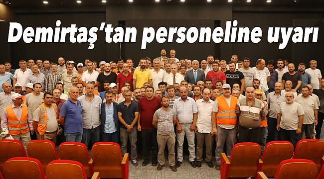 Demirtaş'tan personeline uyarı
