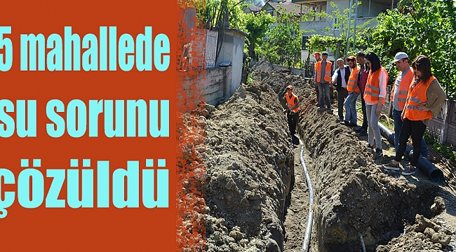 5 mahallede su sorunu çözüldü