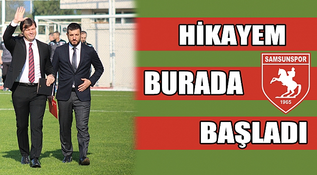 'HİKAYEM BURADA BAŞLADI'