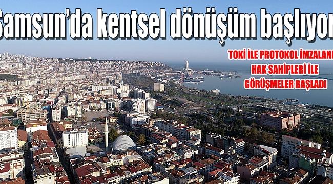 Samsun'da kentsel dönüşüm başlıyor